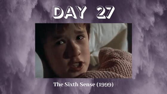 Day 27 Of 31 The Sixth Sense 1999 Write Yourself Sane